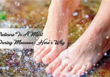 Pedicure Is A Must During Monsoon: Here's Why