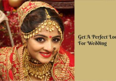 Get A Perfect Look For Wedding